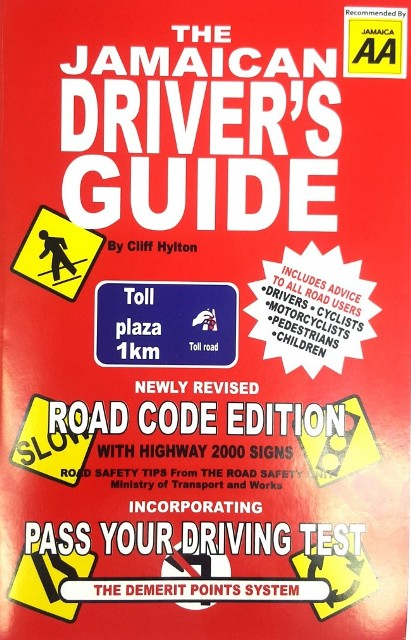 JAMAICAN LEARNER DRIVER'S GUIDE: ROAD CODE