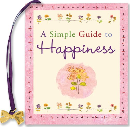 A SIMPLE GUIDE TO HAPPINESS GIFT BOOK