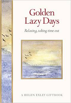 GOLDEN LAZY DAYS: RELAXING, TAKING TIME OUT