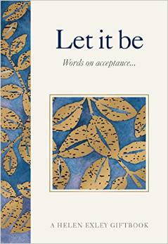 LET IT BE : WORDS OF ACCEPTANCE