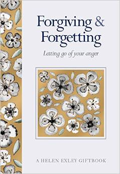 FORGIVING & FORGETTING: LETTING GO OF YOUR ANGER