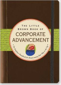 THE LITTLE BOOK OF CORPORATE ADVANCEMENT