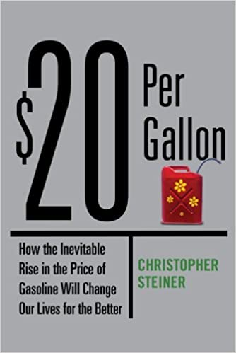 $20 PER GALLON : HOW THE INEVITABLE RISE IN THE PRICE OF ...