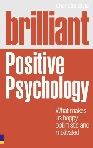 BRILLIANT POSITIVE PSYCHOLOGY: WHAT MAKES US HAPPY, ...