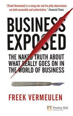 BUSINESS EXPOSED: THE NAKED TRUTH ABOUT WHAT REALLY GOES...