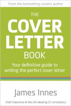 THE COVER LETTER BOOK: YOUR DEFINITIVE GUIDE TO WRITING....