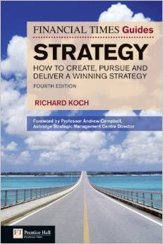 STRATEGY: HOW TO CREATE, PURSUE & DELIVER A WINNING STRATEGY