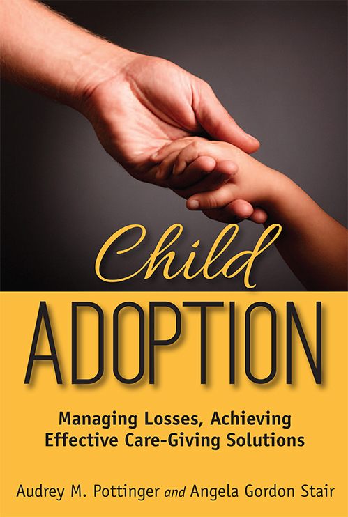 CHILD ADOPTION: MANAGING LOSSES, ACHIEVING EFFECTIVE CARE...