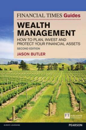 WEALTH MANAGEMENT : HOW TO PLAN, INVEST & PROTECT YOUR...