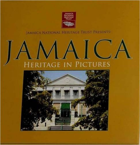 (REGULAR EDITION) JAMAICA: HERITAGE IN PICTURES