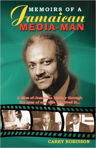 MEMOIRS OF A JAMAICAN MEDIA MAN