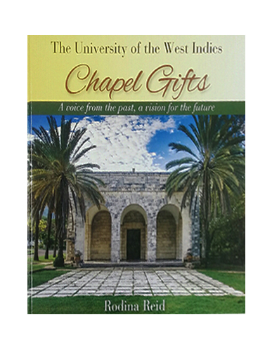 CHAPEL GIFTS : THE UNIVERSITY OF THE WEST INDIES
