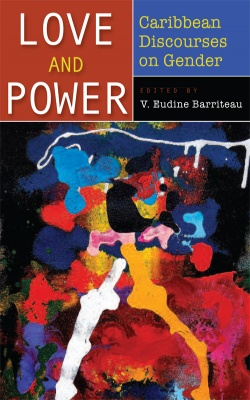 LOVE AND POWER: CARIBBEAN DISCOURSES ON GENDER