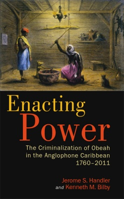 ENACTING POWER: THE CRIMINALIZATION OF OBEAH IN THE ANGLO.