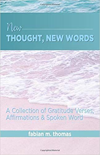 NEW THOUGHT, NEW WORDS: A COLLECTION OF GRATITUDE VERSES