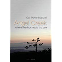 ANGEL CREEK: WHERE THE RIVER MEETS THE SEA