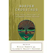 BORDER CROSSINGS: A TRILINGUAL ANTHOLOGY OF CARIBBEAN