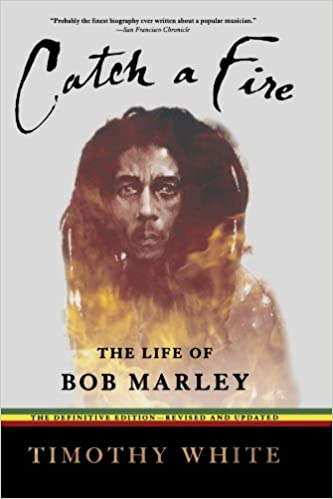 CATCH A FIRE : THE LIFE OF BOB MARLEY