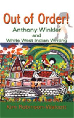 OUT OF ORDER! ANTHONY WINKLER AND WHITE WEST INDIAN WRITING