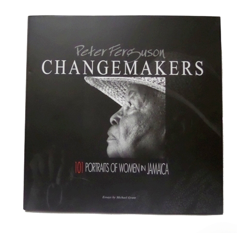 CHANGEMAKERS: 101 WOMEN IN JAMAICA