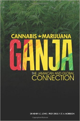 GANJA: THE JAMAICAN AND GLOBAL CONNECTION