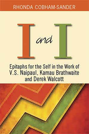 I AND I: EPITAPHS FOR THE SELF... V.S. NAIPAUL,  KAMAU ...