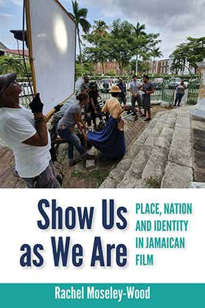 SHOW US AS WE ARE: PLACE, NATION AND IDENTITY IN JAMAICAN ..
