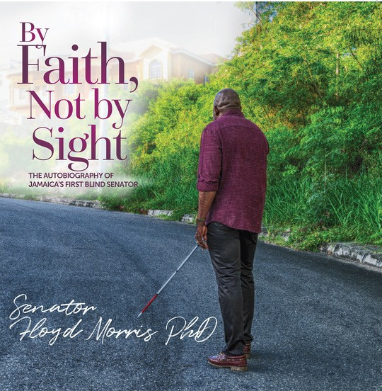 BY FAITH, NOT BY SIGHT: THE AUTOBIOGRAPHY OF JAMAICA'S