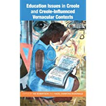 EDUCATION ISSUES IN CREOLE AND CREOLE-INFLUENCED VERNACULAR.