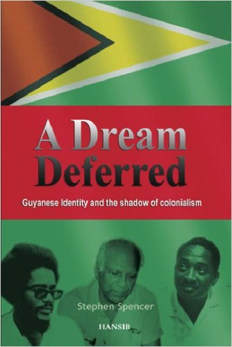 A DREAM DEFERRED: GUYANESE IDENTITY AND THE SHADOW OF COLO