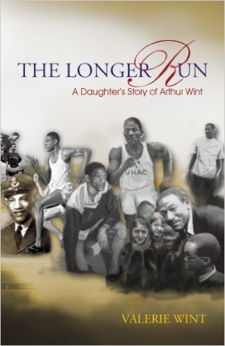 THE LONGER RUN : A DAUGHTER'S STORY OF ARTHUR WINT