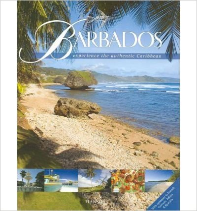 BARBADOS : EXPERIENCE THE AUTHENTIC CARIBBEAN