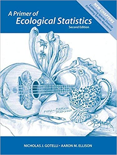 A PRIMER OF ECOLOGICAL STATISTICS