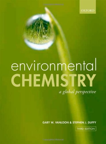 ENVIRONMENTAL CHEMISTRY : A GLOBAL PERSPECTIVE