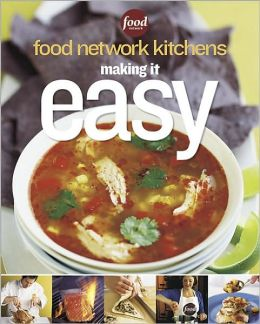 FOOD NETWORK KITCHEN: MAKING IT EASY