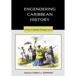 ENGENDERING CARIBBEAN HISTORY - CROSS CULTURE PERSPECTIVES