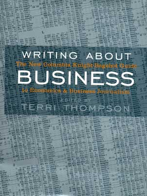 WRITING ABOUT BUSINESS: THE NEW KNIGHT-BAGEHOT GUIDE TO ...