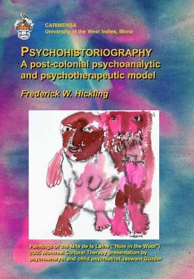 PSYCHOHISTORIOGRAPHY: A POST-COLONIAL PSYCHOANALYTIC...