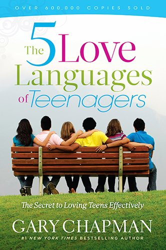 FIVE LOVE LANGUAGES OF TEENAGERS