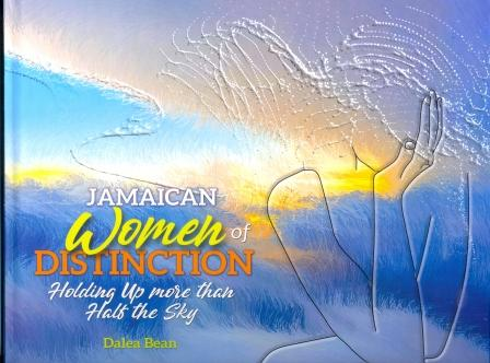JAMAICAN WOMEN OF DISTINCTION: HOLDING UP MORE THAN HALF