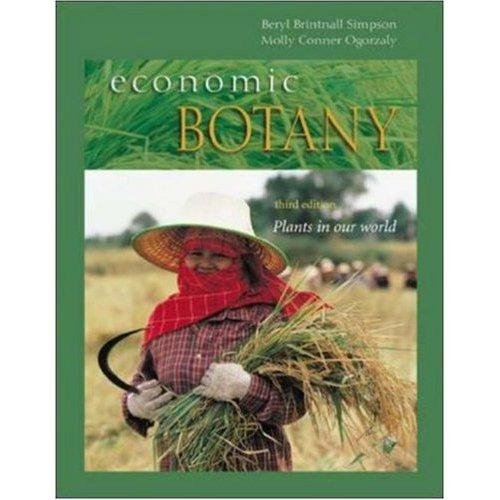 ECONOMIC BOTANY: PLANTS IN OUR WORLD