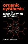 ORGANIC SYNTHESIS-THE DISCONNECTION APPROACH