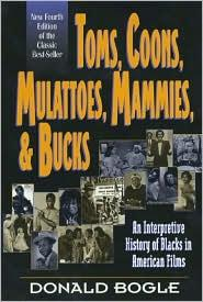 Toms, Coons, Mulattoes, Mammies & Bucks: An Interpretive ...