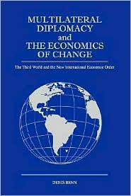 MULTILATERAL DIPLOMACY AND THE ECONOMICS OF CHANGE