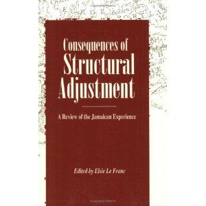 CONSEQUENCES OF STRUCTURAL ADJUSTMENT: A REVIEW OF THE JAM.