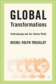 GLOBAL TRANSFORMATIONS:ANTHROPOLOGY & THE MODERN WORLD