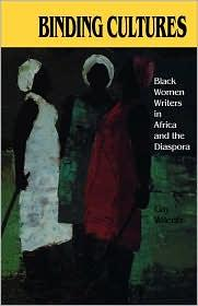 BINDING CULTURES: BLACK WOMEN'S UNITY IN AFRICA AND THE