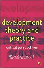 DEVELOPMENT THEORY AND PRACTICE: CRITICAL PERSPECTIVES(2002)