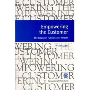 EMPOWERING THE CUSTOMER: THE CITIZEN IN PUBLIC SECTOR REFORM
