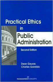 PRACTICAL ETHICS IN PUBLIC ADMINISTRATION